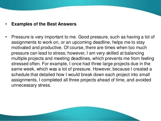 can you work under pressure interview question