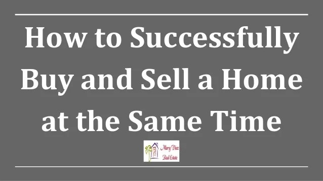How to Successfully Buy and Sell a Home at the Same Time