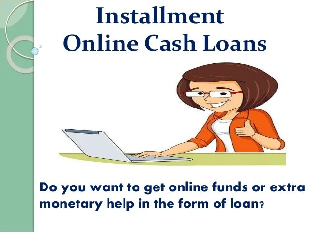 Installment Online Cash Loans -Favorable Monterey Alternative For Wor…