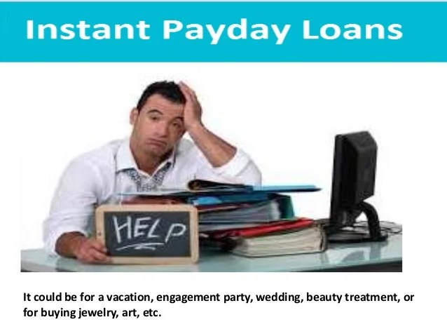 Instant Payday Loans- Get Easy Bucks To Overcome Untimely Cash Issue