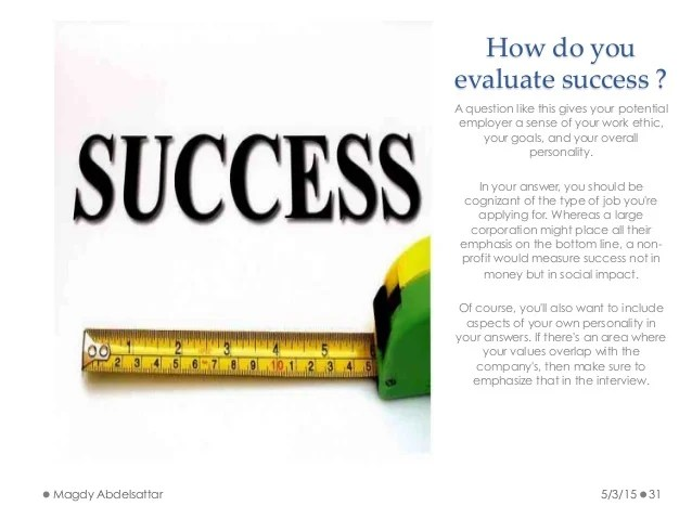 Interview-questions-how-do-you-determine-or-evaluate-success - how do you determine or evaluate success
