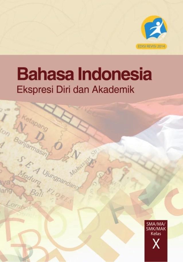 Materi Bahasa Indonesia Kelas X Materi Bahasa Inggris Sma Kelas X Info Kampus Indonesia Buku Siswa Kurikulum 2013 Kelas X Bahasa Indonesia