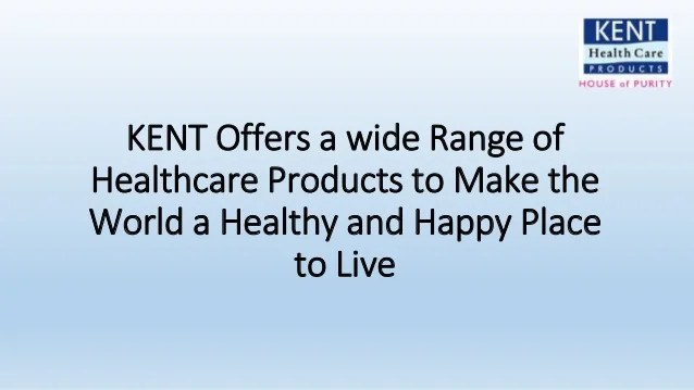 Kent offers a wide range of healthcare products to make the world a h…