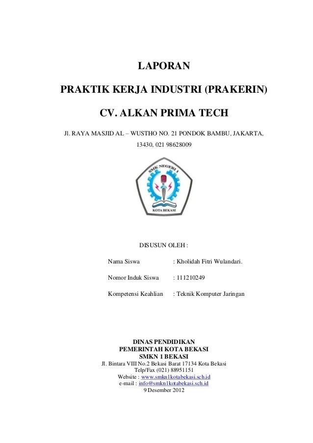 Laporan Kerja Praktek Teknik Industri Contoh Laporan Praktek Kerja Industriprakrin Laporanpraktik Kerja Industri Prakerincv Alkan Prima Techjl Raya