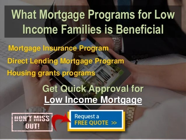 Get Mortgages for Bad Credit and Low Income Families