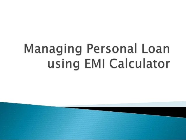 Managing personal loan using emi calculator