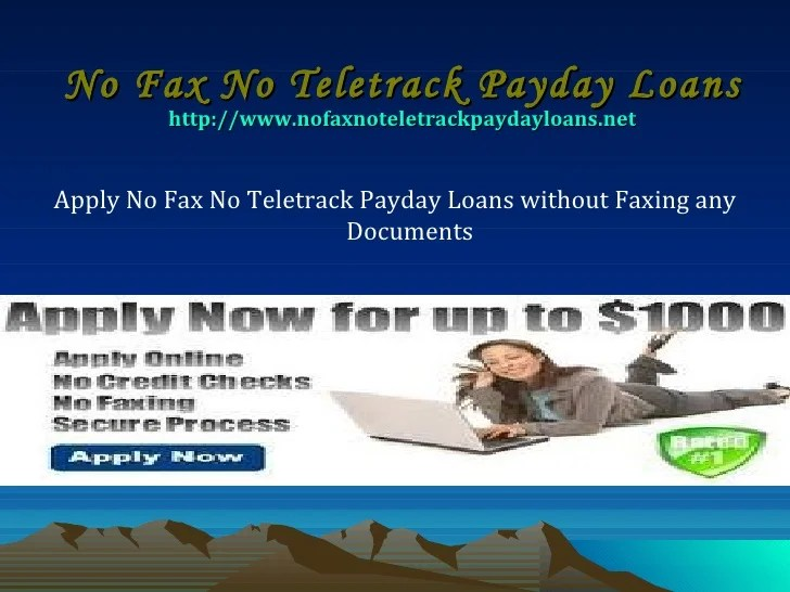 Apply No Fax No Teletrack Payday Loans without Faxing any Documents
