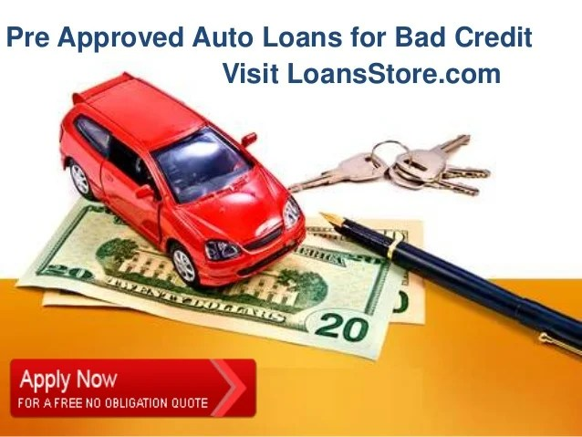Pre Approved Auto Loans for Bad Credit