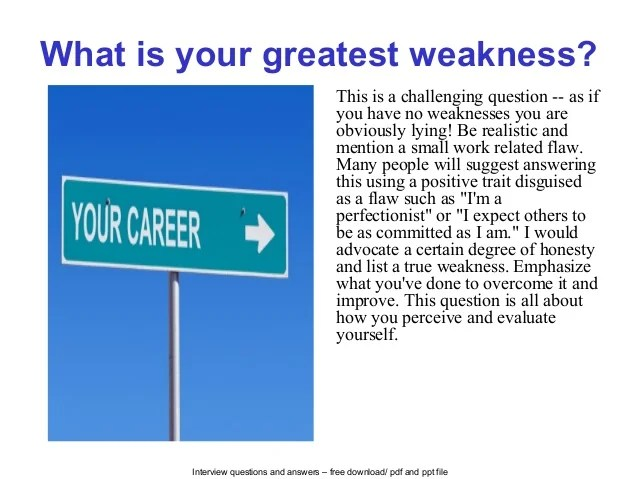 interview question weakness examples - Romeolandinez - example of weakness of a person