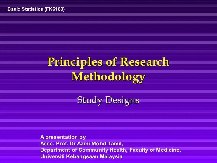 Research Methodology - Study Designs