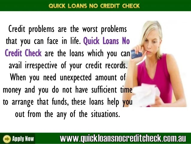 Quick Loans No Credit Check- Funds On The Same Day Despite Bad Credit