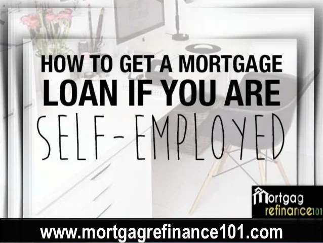 How to Refinance Mortgage When Self Employed