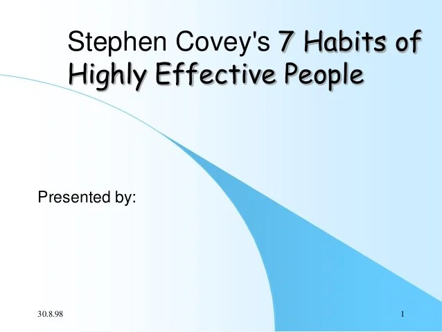 Stephen Covey39s 7 Habits Of Highly Effective People