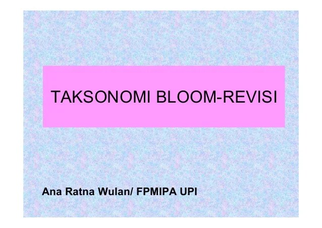 Contoh Soal Penerapan Taksonomi Bloom Taksonomi Bloom Dan Penerapannya Slideshare Taksonomi Bloom Revisiana Ratna Wulan Fpmipa Upi