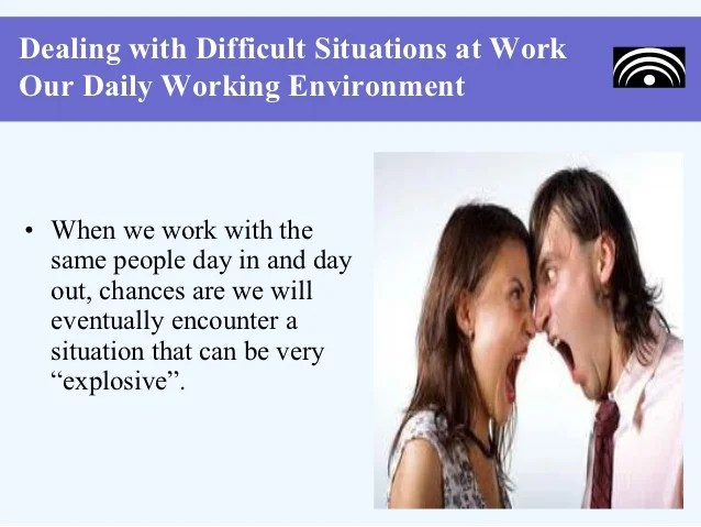 how to deal with difficult situations - Canreklonec - how do you handle difficult situations
