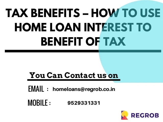 Tax benefits – how to use home loan interest to benefit of ...