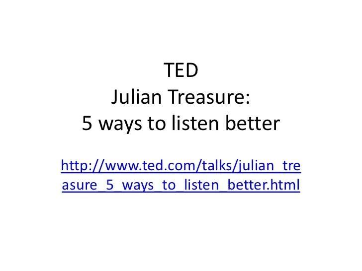 Julian Treasure: 5 ways to listen better