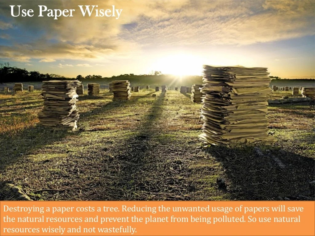Use Paper Wiselyuse Paper Wisely