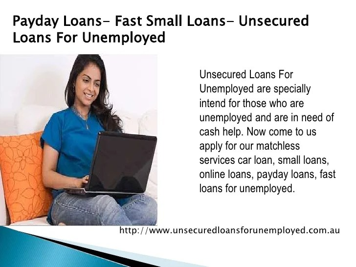 Payday Loans- Fast Small Loans- Unsecured Loans For Unemployed