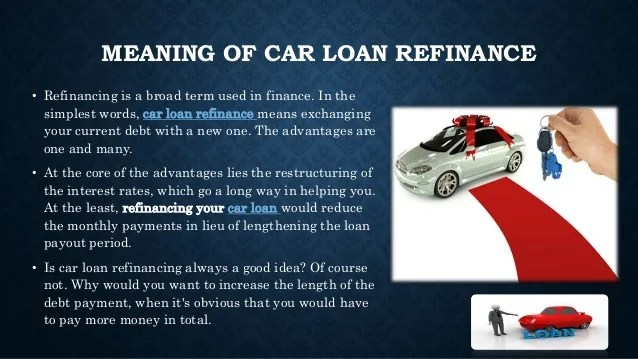 What is car loan refinance and what's the best time for it?