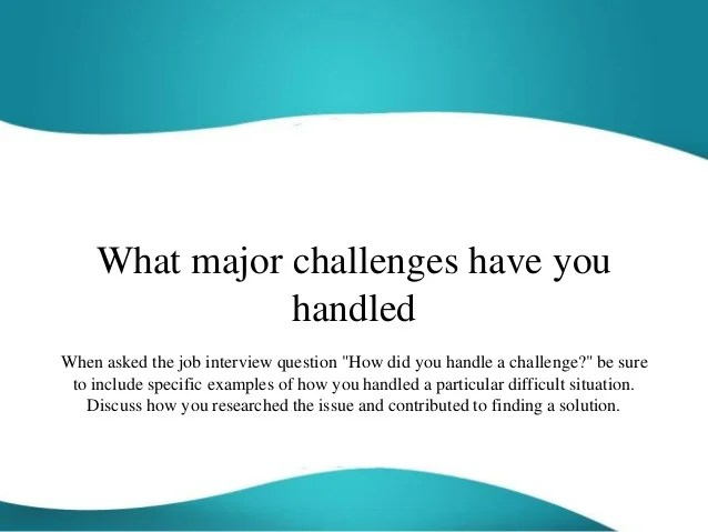 Interview-questions-tell-me-how-you-handled-a-difficult-situation - How Do You Handle Difficult Situations