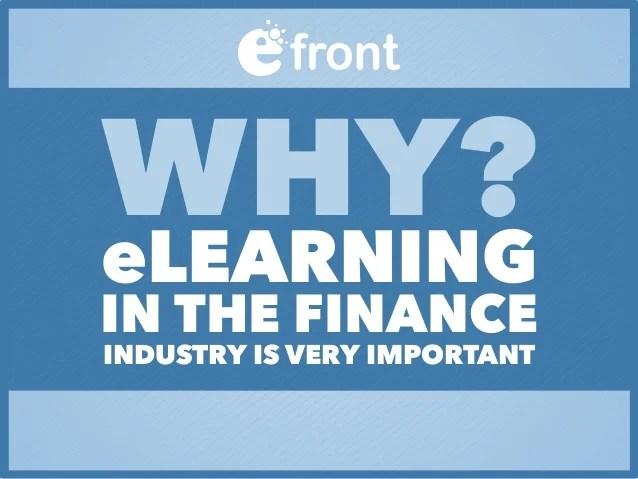 Why eLearning in the finance industry is very important