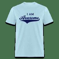 I AM Awesome Men\u0027s T-Shirt Spreadshirt