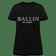 Ballin on a budget by Profashionall Spreadshirt