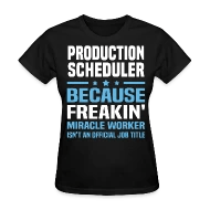 Shop Production Scheduler Funny T-Shirts online Spreadshirt - production scheduler job description