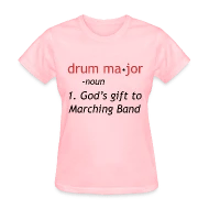 Definition of a Drum Major Women\u0027s T-Shirt Spreadshirt