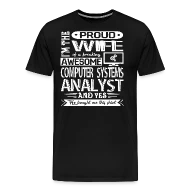 Proud Computer Systems Analyst Shirt Men\u0027s Premium T-Shirt Spreadshirt