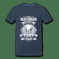 Welder fabricator - Don\u0027t tell me how to do my job by james89 - welder fabricator