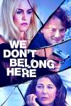 We Don't Belong Here Streaming