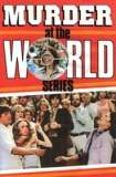 Murder at the World Series 1977