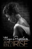 Maya Angelou: And Still I Rise 2016