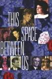 This Space Between Us 1999