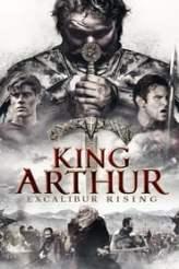 King Arthur: Excalibur Rising 2017