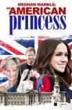 Meghan Markle: An American Princess 2018