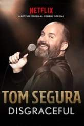 Tom Segura: Disgraceful 2018