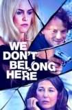 We Don't Belong Here 2017