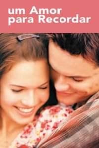 Um Amor para Recordar (2002) Assistir Online