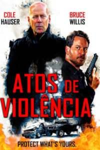 Atos de Violência (2018) Assistir Online