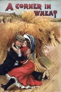 A Corner in Wheat (1909) Assistir Online