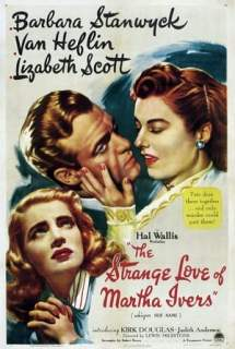 The Strange Love of Martha Ivers ~ 1946