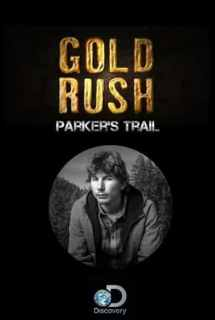 Gold Rush: Parker's Trail ~ 2017