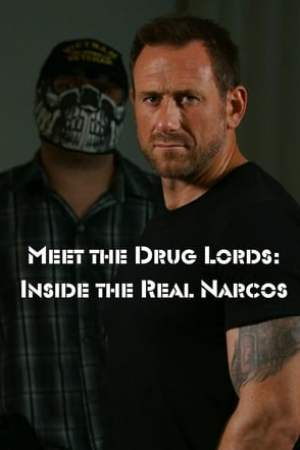 Image Meet the Drug Lords: Inside the Real Narcos