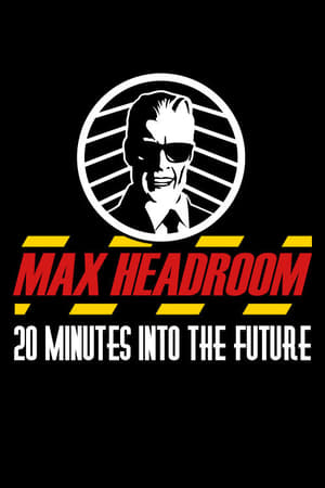 Max Headroom - 20 Minutes into the Future