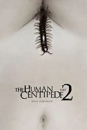 Poster The Human Centipede 2 (Full Sequence) 2011