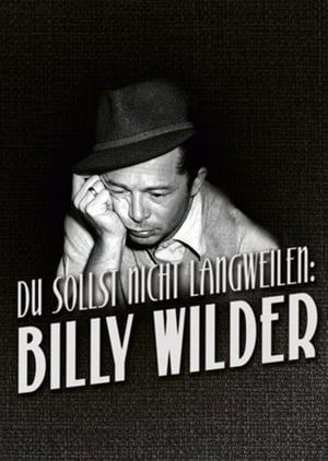 Never Be Boring: Billy Wilder
