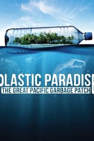 Image Plastic Paradise: The Great Pacific Garbage Patch